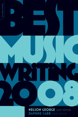 Best Music Writing 2008 by Nelson George