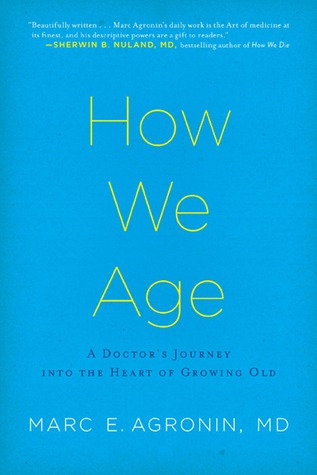 How We Age by Marc Agronin