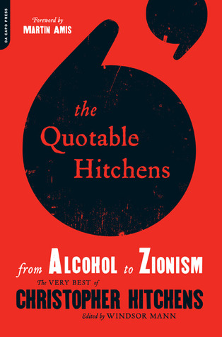 The Quotable Hitchens from Alcohol to Zionism
