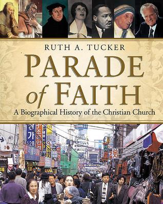Parade of Faith by Ruth A. Tucker