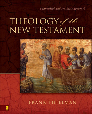 Theology of the New Testament by Frank Thielman