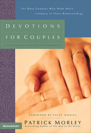 Devotions for Couples: For Busy Couples Who Want More Intimacy in Their Relationships