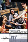 Sharing Your Life Mission Every Day: Six Sessions on Evangelism