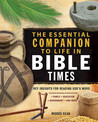 The Essential Companion to Life in Bible Times: Key Insights for Reading God's Word