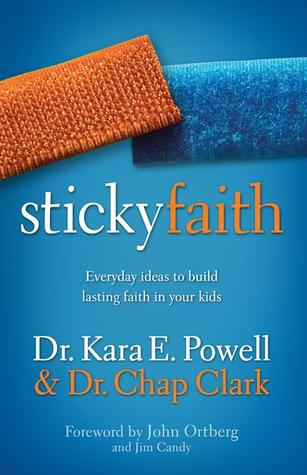 Sticky Faith by Kara E. Powell