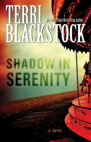 Shadow in Serenity by Terri Blackstock