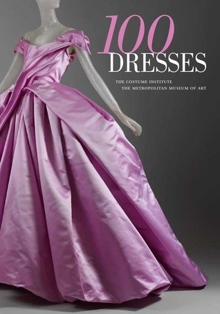 100 Dresses: The Costume Institute / The Metropolitan Museum of Art Ebook Descargar más de oh deutsch deutsch