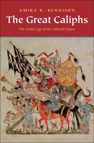 the-great-caliphs-the-golden-age-of-the-abbasid-empire