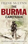 The Burma Campaign by Frank McLynn