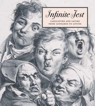 Infinite Jest: Caricature and Satire from Leonardo to Levine