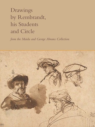Drawings by Rembrandt, His Students, and Circle from the Maida and George Abrams Collection