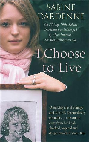 I Choose to Live by Sabine Dardenne