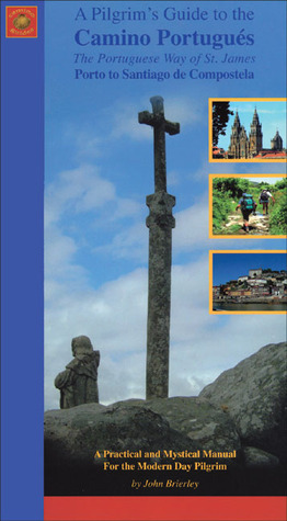 A Pilgrim's Guide to the Camino Portugues by John Brierley