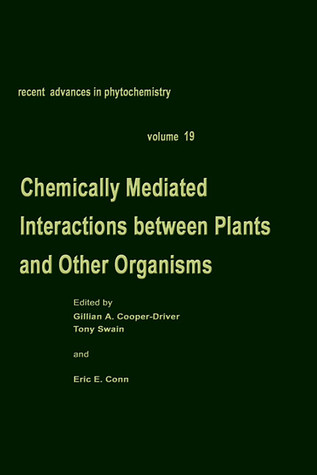 Recent Advances in Phytochemistry Volume Chemically Mediated Interactions Between Plants and Other Organisms