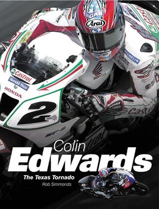 Colin Edwards: The Texas Tornado por Rob Simmonds