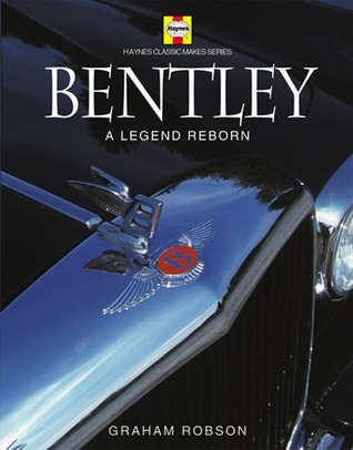 Bentley: A Legend Reborn por Graham Robson