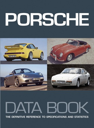 Porsche Data Book: The definitive reference to specifications and statistics