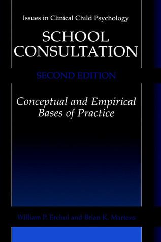 Descarga gratuita de ebook en txt School Consultation: Conceptual and Empirical Bases of Practice