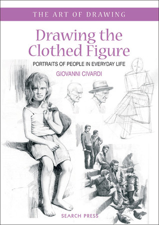 Drawing The Clothed Figure Portraits Of People In Everyday Life By