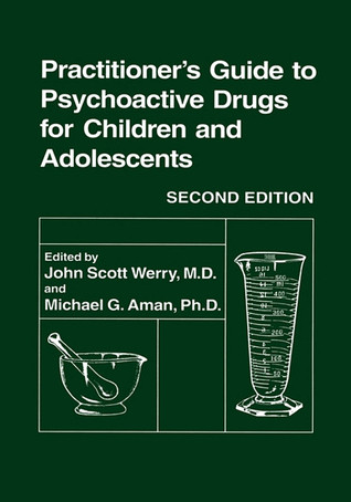 Practitioners Guide to Psychoactive Drugs for Children and Adolescents