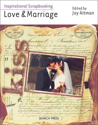Inspirational Scrapbooking: Love & Marriage