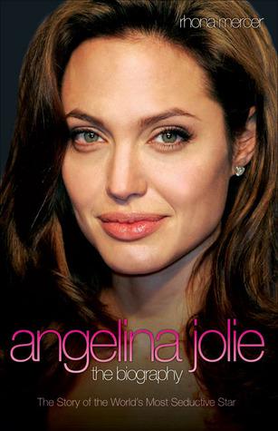 Angelina Jolie: The Biography