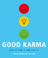 Good Karma: How to Find It and Keep It