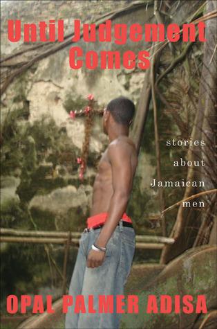 Until Judgement Comes: Stories About Jamaican Men