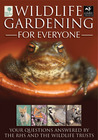 Wildlife Gardening for Everyone: Your Questions Answered by the RHS and the Wildlife Trusts