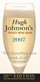 Hugh Johnson's Pocket Wine Book 2007
