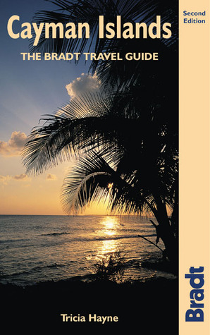 Cayman Islands, 2nd: The Bradt Travel Guide