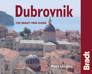 Dubrovnik: The Bradt City Guide