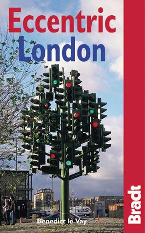 Eccentric London by Benedict le Vay