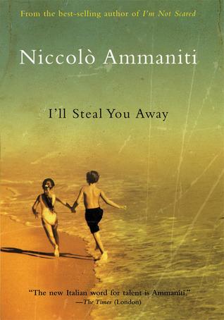 I'll Steal You Away by Niccolò Ammaniti