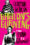 Babylon's Burning: From Punk to Grunge