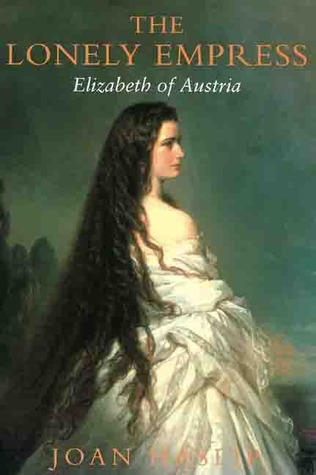 The Lonely Empress: Elizabeth of Austria