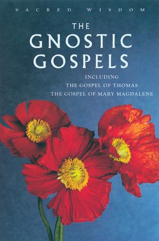 Gnostic Gospels: Including the Gospel of Thomas - The Gospel of Mary Magdalene