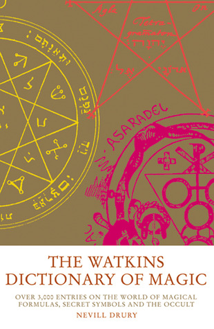 The Watkins Dictionary Of Magic Over 3000 Entries On The World Of