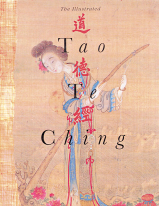 The Illustrated Tao Te Ching by Lao Tzu