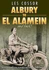 Albury to El Alamein by Les Cossor