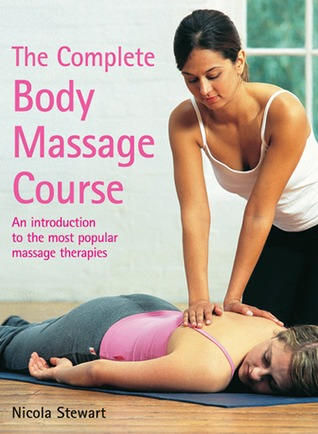 The Complete Body Massage Course: An Introduction to the Most Popular Massage Therapies