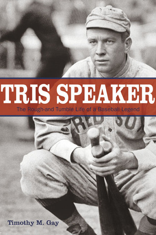 Tris Speaker by Timothy M. Gay