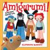 Amigurumi!: Super Happy Crochet Cute