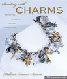 Beading with Charms: Beautiful Jewelry, Simple Techniques (A Lark Jewelry Book)