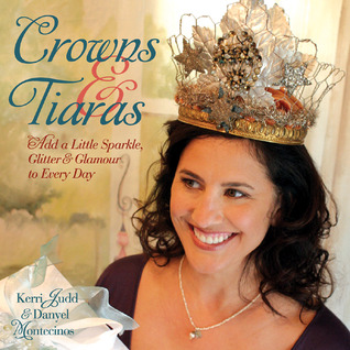 Crowns  Tiaras by Kerri Judd