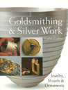 Goldsmithing  Silver Work: Jewelry, Vessels  Ornaments
