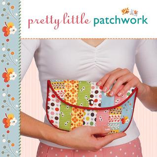 Pretty Little Patchwork by Lark Books