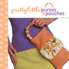 Pretty Little Purses & Pouches by Valerie Van Arsdale Shrader