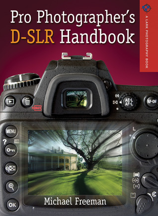 Pro Photographer's D-SLR Handbook