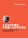 Lessons for Lovers: Become Sexually Fluent in 7 Easy Lessons